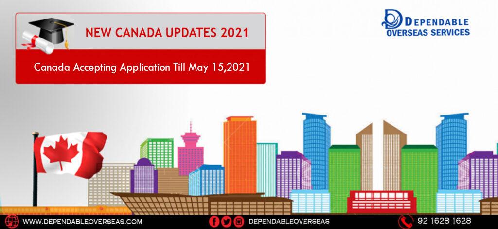 Important Update- Canada Accepting  Application Till May 15, 2021.